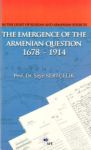 Seyit Sertçelik, In The Light Of Russian And Armenian Sources The Emergence Of The Armenian Oestion 1678-1914