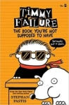 Stephan Pastis, Timmy Failure: The Book Youre Not Supposed to Have