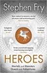 Stephen Fry, Heroes: Mortals and Monsters, Quests and Adventures