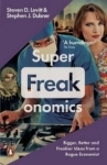 Stephen J. Dubner, Superfreakonomics: Global Cooling, Patriotic Prostitutes and Why Suicide Bombers Should Buy Life Ins