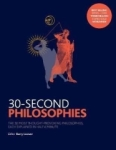 Stephen Law, 30-Second Philosophies: The 50 Most Thought-provoking Philosophies, Each Explained in Half a Minute