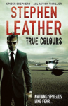 Stephen Leather, True Colours