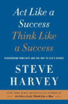 Steve Harvey, Act Like a Success, Think Like a Success: Discovering Your Gift