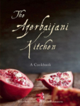 Tahir Amiraslanov, The Azebaijani Kitchen: A Cookbook