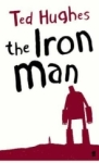 Ted Hughes, The Iron Man: A Childrens Story in Five Nights