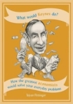 Tejvan Pettinger, What Would Keynes Do?: How the grea
