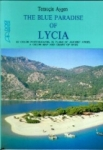 Temuçin Aygen, The Blue Paradise of Lycia 67 Color Photographs, 24 Plans of Ancient Cities, A Color Map and Chart of Bays
