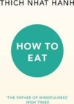 Thich Nhat Hanh, How to Eat