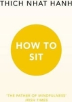 Thich Nhat Hanh, How to Sit