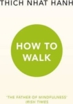 Thich Nhat Hanh, How To Walk