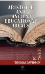 Thomas Davidson, Aristotle and Ancient Educational Ideals