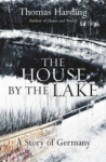 Thomas Harding, The House By The Lake