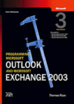 Thomas Rizzo, Programming Microsoft® Outlook® and Microsoft Exchange 2003, Third Edition