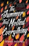 Tiffany McDaniel, The Summer That Melted Everything