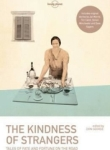 Tim Cahill, The Kindness of Strangers (Lonely Planet Travel Literature)