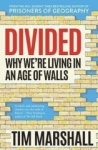 Tim Marshall, Divided: Why Were Living in an Age of Walls