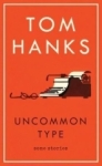 Tom Hanks, Uncommon Type: Some Stories
