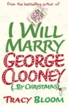 Tracy Bloom, I Will Marry George Clooney (By Christmas)