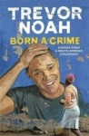 Trevor Noah, Born A Crime: Stories from a South African Childhood