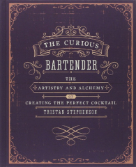 Tristan Stephenson, The Curious Bartender - The artistry and alchemy of creating the perfect cocktail
