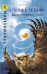 Ursula K. Le Guin, Always Coming Home