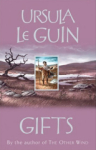 Ursula K. Le Guin, Gifts (Annals of the Western Shore)