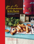Uyen Luu, My Vietnamese Kitchen - Recipes and stories to bring Vietnamese food to life on your plate