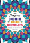 Various, The Gorgeous Colouring Book for Grown-Ups: Discover Your Inner Creative