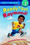 Vaunda Nelson, Ready? Set. Raymond!: Step Into Reading 2: L2 (Step into Reading: A Step 1 Book)