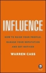 Warren Cass, Influence: How to Raise Your Profil