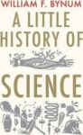 William F. Bynum, A Little History of Science (Little Histories)