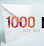, 1000 Greetings: Creative Correspondence Designed for All Occasions PB