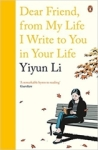 , Dear Friend, From My Life I Write to You in Your Life