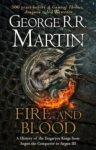 , Fire and Blood: 300 Years Before A Game of Thrones (A Targaryen History) (A Song of Ice and Fire)