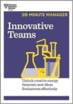 , Innovative Teams (HBR 20-Minute Manager Series)