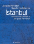 , Jacques Pervititch Sigorta Haritalarında İstanbul Istanbul In The Insurance Maps of Jacques Pervititch
