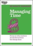 , Managing Time (HBR 20-Minute Manager Series)