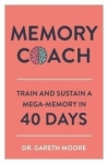 , Memory Coach: Train and Sustain a Mega-Memory in 40 Days