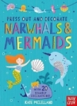 , Press Out and Decorate: Narwhals and Mermaids
