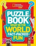 , Puzzle Book What in the World: Brain-tickling quizzes, sudokus, crosswords and wordsearches (Nationa