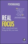 , Real Focus - Take Control and Start Living the Life You Want