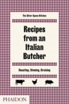 , Recipes from an Italian Butcher