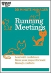 , Running Meetings (HBR 20-Minute Manager Series)