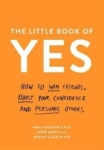 , The Little Book of Yes: How to win friends, boost your confidence and persuade others
