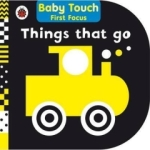 , Things That Go: Baby Touch First Focus