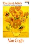 , Van Gogh The Great Artists A Library of their lives, times and paintings