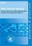 , Web Service Security: Scenarios, Patterns, and Implementation Guidance for Web Services Enhancements (WSE) 3.0