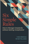 Yves Morieux, Six Simple Rules: How to Manage Complexity without Getting Complicated