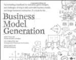 Yves Pigneur, Alexander Osterwalder, Business Model Generation-A Handbook for Visionaries, Game Changers, and Challengers