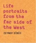Zeynep Diniz, Life Portraits From The Far Side Of The West